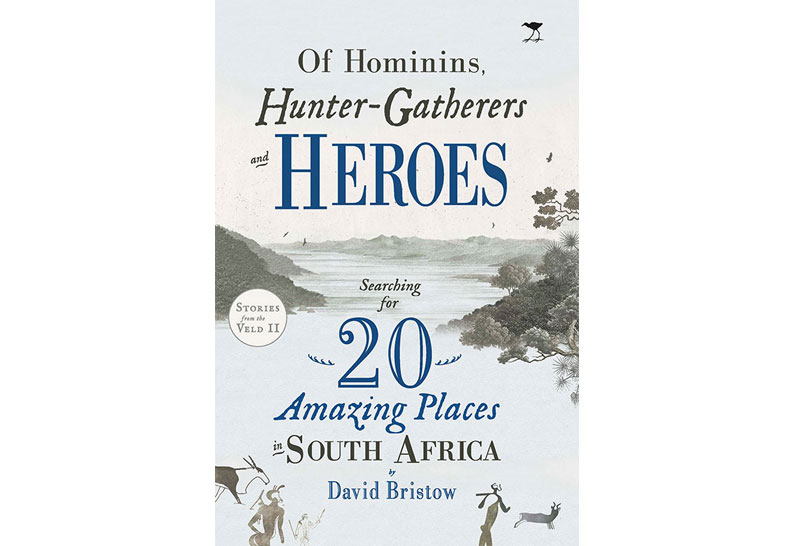 "WIN a copy of ""Of Hominins, Hunter Gatherers and Heroes"""
