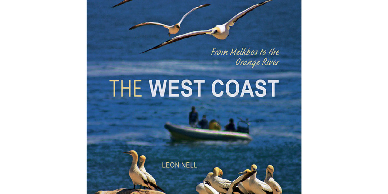 Win a copy of Leon Nell's new book The West Coast from Melkbos to the Orange River valued at R300.