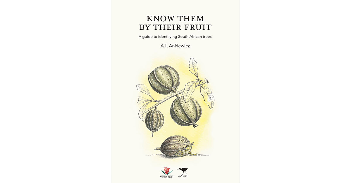 Win a copy of A.T Ankiewicz book KNOW THEM BY THEIR FRUIT valued at R395